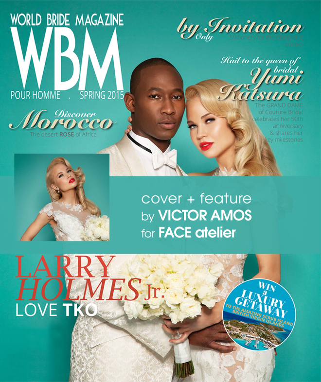 VICTOR AMOS for FACE Atelier l World Bride Magazine |  Cover & Feature